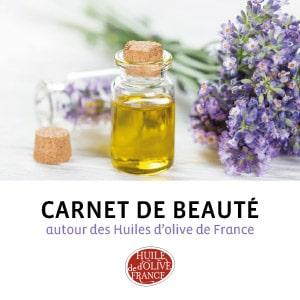 Carnet de beauté autour des Huiles d'olive de France
